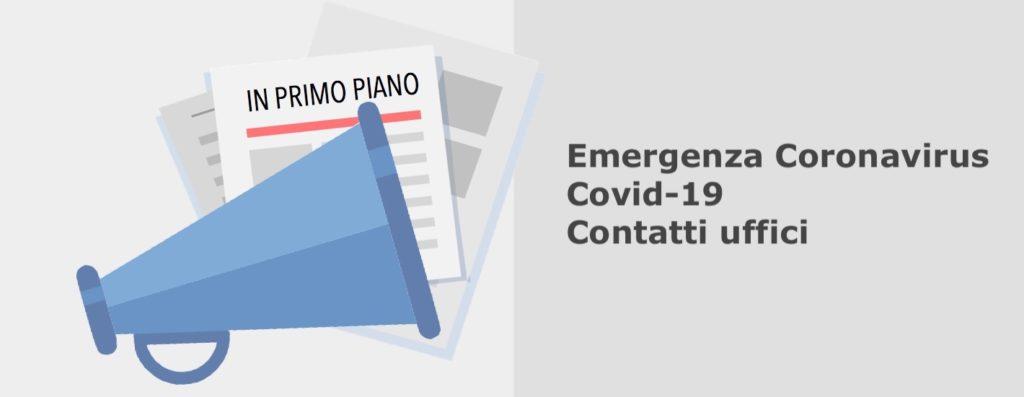 In primo piano. Emergenza Coronavirus Covid-19. Contatti uffici